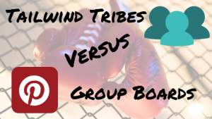 Tailwind Tribes versus Pinterest Group Boards